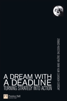 A Dream With a Deadline: Turning Strategy Into Action