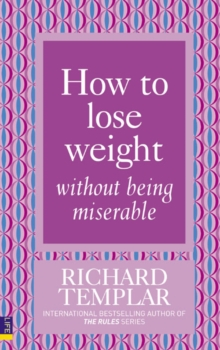 How to lose weight without being miserable - Templar, Richard