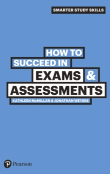 How to succeed in exams & assessments - McMillan, Kathleen