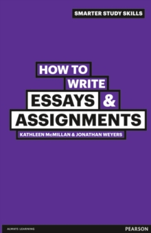How to write essays & assignments - McMillan, Kathleen