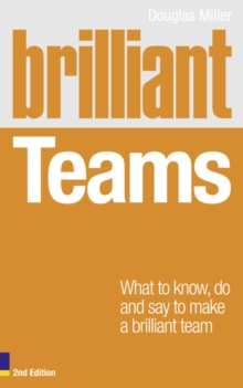 Image for Brilliant teams  : what to know, do and say to make a brilliant team