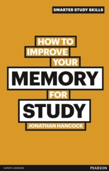 How to improve your memory for study - Hancock, Jonathan