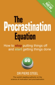 Image for The procrastination equation  : how to stop putting things off and start getting things done