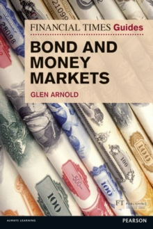 The Financial Times guide to bond and money markets - Arnold, Glen