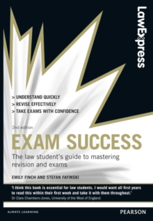 Exam success  : the law student's guide to mastering revision and exams - Finch, Emily