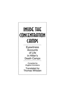 Image for Inside the Concentration Camps : Eyewitness Accounts of Life in Hitler's Death Camps