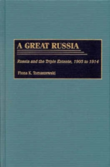 A Great Russia: Russia and the Triple Entente, 1905 to 1914
