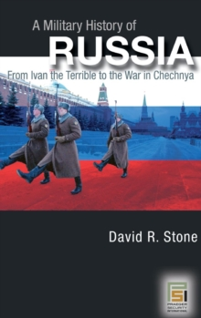 A Military History of Russia: From Ivan the Terrible to the War in Chechnya