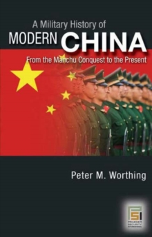 A Military History of Modern China: From the Manchu Conquest to Tian'anmen Square