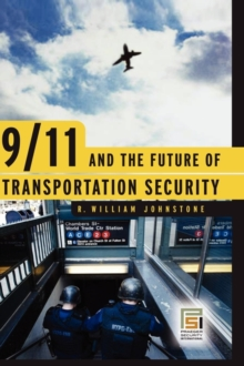 9/11 and the Future of Transportation Security (Praeger Security International)