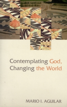 Image for Contemplating God, changing the world