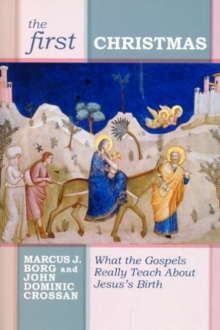 Image for The First Christmas : What The Gospels Really Teach Us About Jesus's Birth