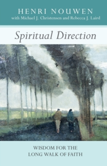 Image for Spiritual Direction : Wisdom for the Long Walk of Faith