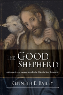 Image for The good shepherd  : a thousand-year journey from Psalm 23 to the New Testament
