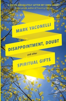 Image for Disappointment, Doubt and Other Spiritual Gifts