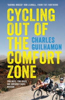 Image for Cycling Out of the Comfort Zone : Two Boys, Two Bikes, One Unforgettable Mission