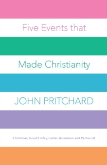 Image for Five events that made Christianity  : Christmas, Good Friday, Easter, Ascension and Pentecost