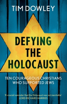 Image for Defying the Holocaust  : ten courageous Christians who supported the Jews