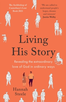 Image for Living his story  : revealing the extraordinary love of God in ordinary ways
