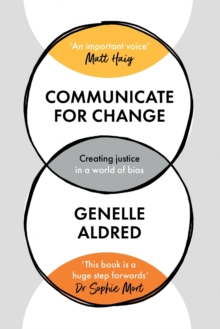 Image for Communicate for change  : creating justice in a world of bias