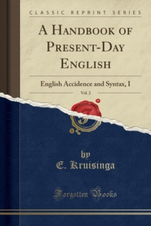 A Handbook of Present-Day English, Vol. 2: English Accidence and Syntax, I (Classic Reprint)