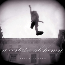 A Certain Alchemy (Southwestern & Mexican Photography Series)