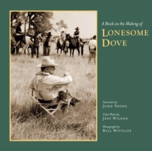 A Book on the Making of Lonesome Dove (Southwestern & Mexican Photography)