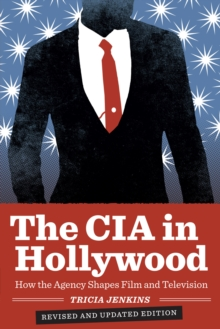 Image for The CIA in Hollywood  : how the agency shapes film and television