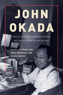 Image for John Okada: the life and rediscovered work of the author of No-no boy