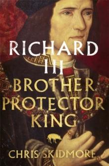 Image for Richard III  : brother, protector, king