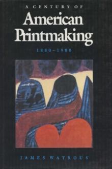 A Century Of American Printmaking: 1880-1980