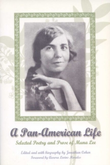 A Pan-American Life: Selected Poetry and Prose of Muna Lee (THE AMERICAS)