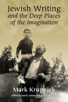 Image for Jewish writing and the deep places of the imagination