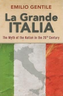 Image for La grande Italia  : the myth of the nation in the twentieth century