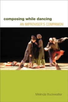 Image for Composing while dancing  : an improviser's companion