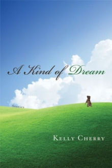 A Kind of Dream: Stories