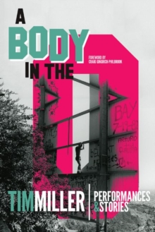 A Body in the O: Performances and Stories
