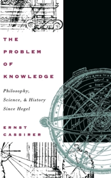 Image for The Problem of Knowledge : Philosophy, Science, and History Since Hegel