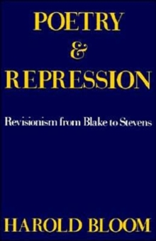 Image for Poetry and Repression : Revisionism from Blake to Stevens