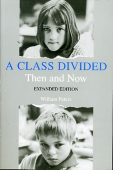 A Class Divided, Then and Now, Expanded Edition