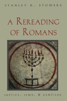 A Rereading of Romans: Justice, Jews, and Gentiles