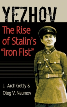 "Image for Yezhov  : the rise of Stalin's ""iron fist"""
