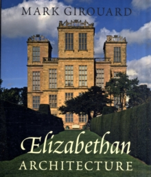 Image for Elizabethan architecture  : its rise and fall, 1540-1640