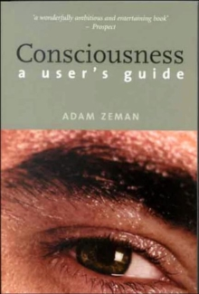 Image for Consciousness  : a user's guide