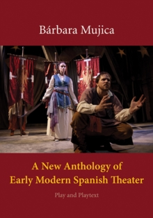 A New Anthology of Early Modern Spanish Theater: Play and Playtext
