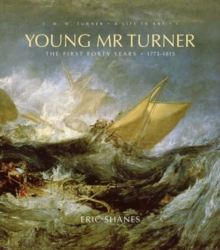 Image for J.M.W. Turner, a life in artI,: Young Mr Turner :