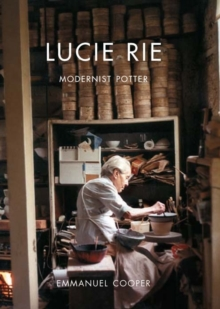 Image for Lucie Rie  : modernist potter