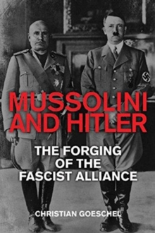 Image for Mussolini and Hitler  : the forging of the Fascist alliance