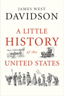 A Little History of the United States (Little Histories)
