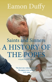 Image for Saints and sinners  : a history of the Popes